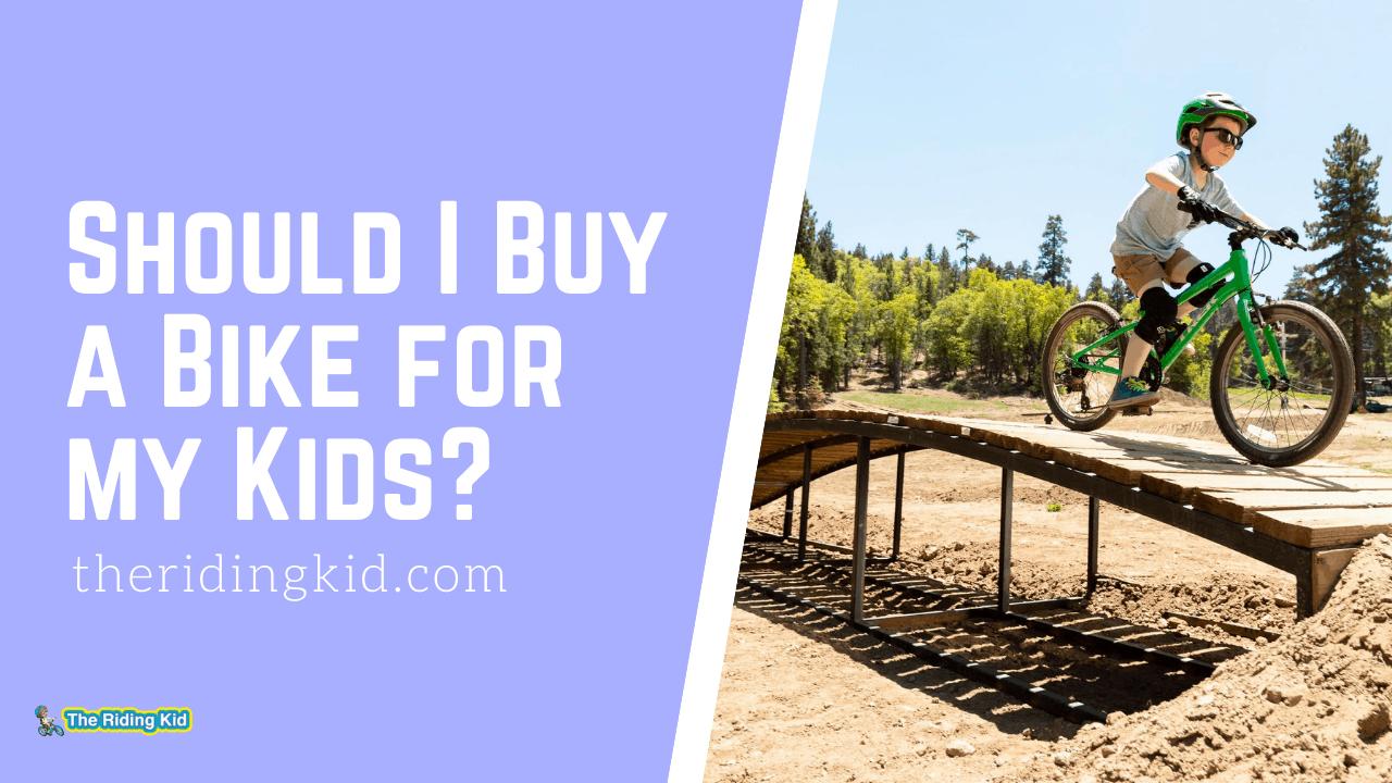 Should I Buy a Bike for my Kids?
