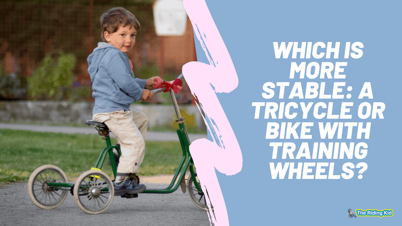 Which is More Stable: a Tricycle or Bike with Training Wheels?