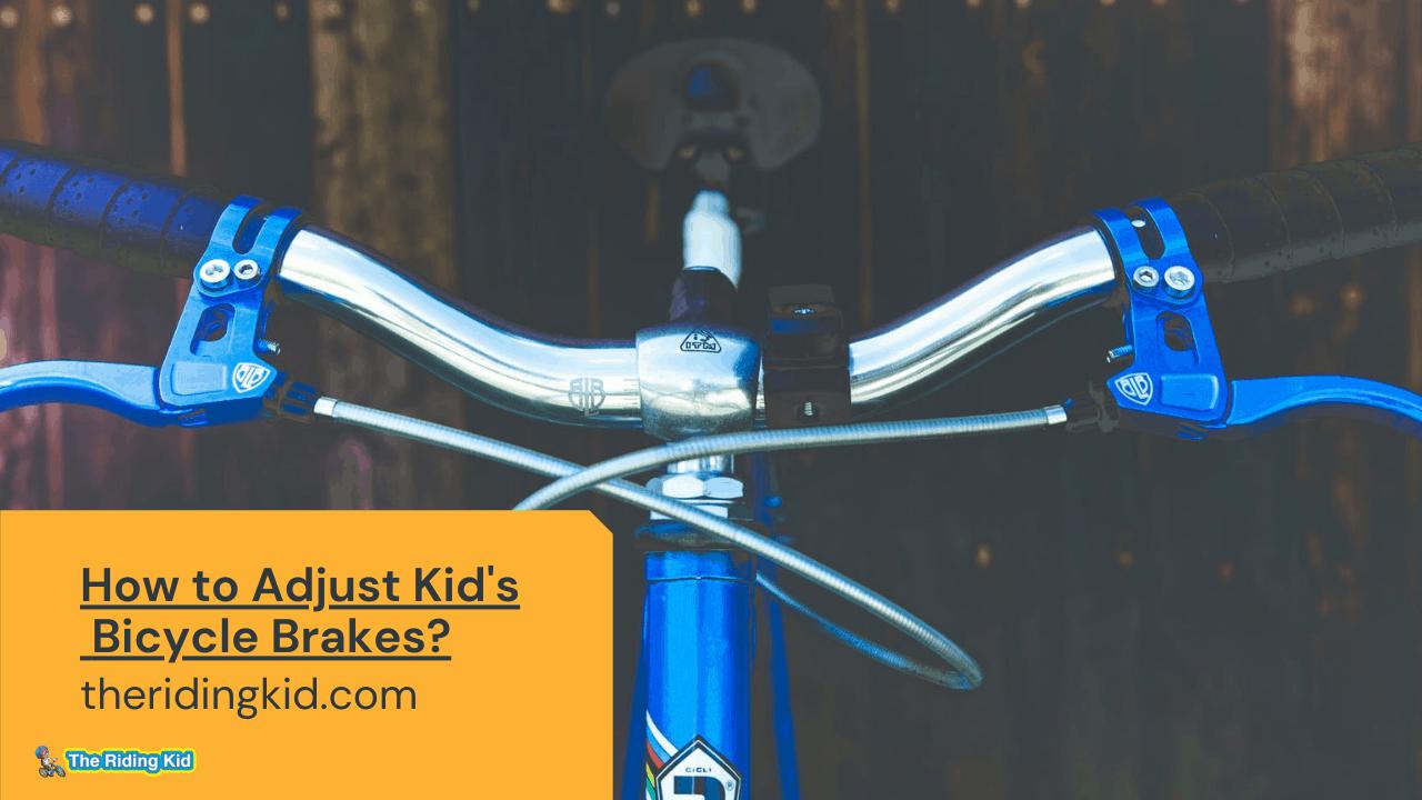 How to Adjust Kid's Bicycle Brakes?