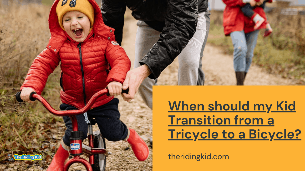 When should my Kid Transition from a Tricycle to a Bicycle?