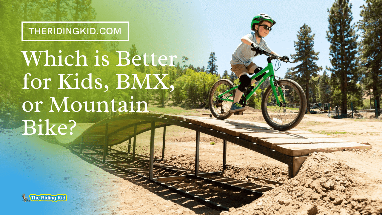 Which is Better for Kids, BMX, or Mountain Bike?